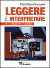 Leggere e interpretare. Antologia italiana. Per il biennio delle Scuole superiori. Vol. 1 - Dagna Campagnoli Paola - wuz.it