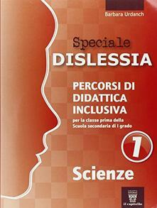Speciale disturbi specifici di apprendimento. Scienze. Vol. 1.pdf