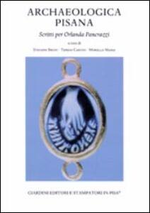 Libro Archaeologica pisana. Scritti per Orlanda Pancrazzi
