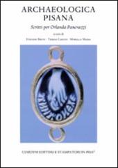 Archaeologica pisana. Scritti per Orlanda Pancrazzi