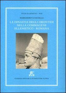 Foto Cover di La dinastia degli Orontidi nella Commagene ellenistico-romana, Libro di Margherita Facella, edito da Giardini