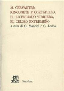 Libro Rinconete y Cortadillo-El licenciado Vidriera-El celoso extremeno Miguel de Cervantes