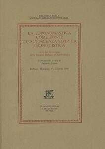 Libro La toponomastica come fonte di conoscenza storica e linguistica. Atti del Convegno (Belluno, 31 marzo-2 aprile 1980)