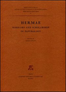 Libro Hermae. Scholars and scholarship in papyrology