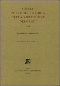 Poesia, poetiche e storia nella riflessione dei greci. Studi