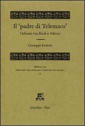 Il «padre di Telemaco». Odisseo tra Iliade e Odissea