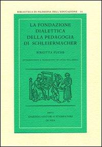 La fondazione dialettica della pedagogia di Schleiermacher