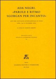 Libro Ada Negri. «Parole e ritmo sgorgan per incanto». Atti del Convegno internazionale di studi (Lodi, 14-15 dicembre 2005)