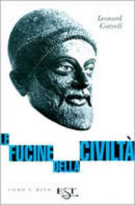 Libro Le fucine delle civiltà Leonard Cottrell