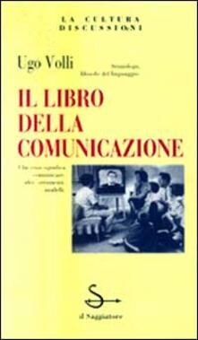 Il libro della comunicazione - Ugo Volli - copertina