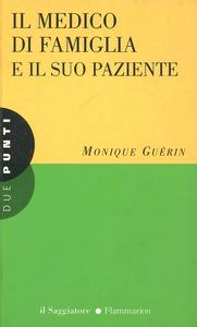 Libro Il medico di famiglia e il suo paziente Monique Guérin