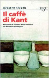 Libro Il caffè di Kant Ottavio Cecchi