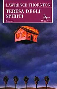 Libro Teresa degli spiriti Lawrence Thornton