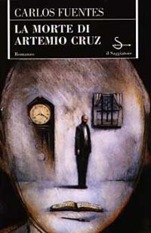 La morte di Artemio Cruz - Carlos Fuentes - copertina