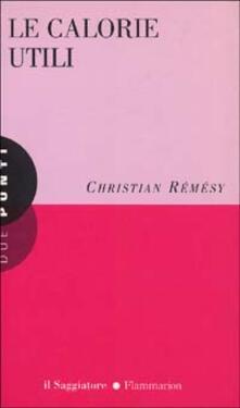 Le calorie utili - Christian Rémésy - copertina
