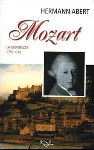 Mozart. Vol. 1: La giovinezza 1756-1782.