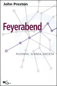 Feyerabend. Filosofia, scienza e società