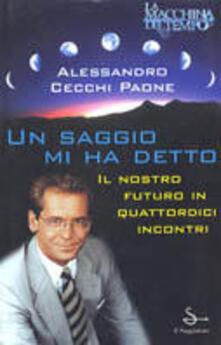 Un saggio mi ha detto - Alessandro Cecchi Paone - copertina