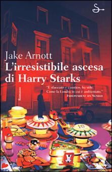 L' irresistibile ascesa di Harry Starks - Jake Arnott - copertina