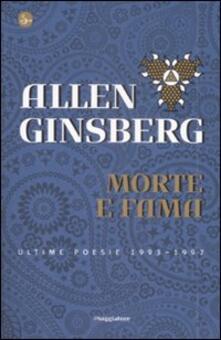 Morte e fama. Ultime poesie 1993-1997 - Allen Ginsberg - copertina