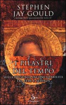I pilastri del tempo - Stephen Jay Gould - copertina