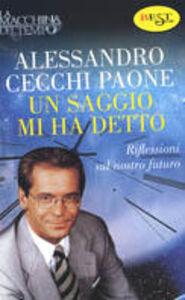 Libro Un saggio mi ha detto Alessandro Cecchi Paone