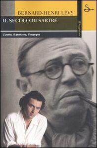 Foto Cover di Il secolo di Sartre. L'uomo, il pensiero, l'impegno, Libro di Bernard-Henri Lévy, edito da Il Saggiatore