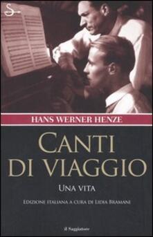 Canti di viaggio. Una vita - Hans W. Henze - copertina