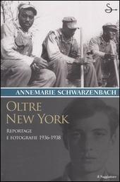 Oltre New York. Reportage e fotografie 1936-1938