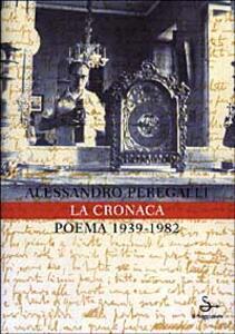 La cronaca. Poema 1939-1982