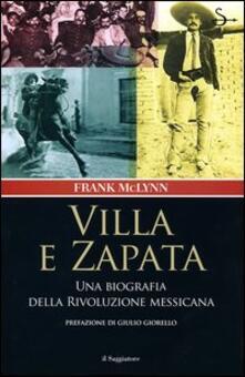 Villa e Zapata. Una biografia della Rivoluzione messicana - Frank McLynn - copertina