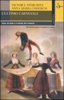 Camfeed.it L' ultimo carnevale. Goya, de Sade e il mondo alla rovescia Image