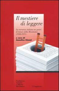 Libro Il mestiere di leggere. La narrativa italiana nei pareri di lettura della Mondadori (1950-1971)