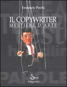 Libro Il copywriter. Mestiere d'arte Emanuele Pirella