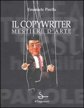 Il copywriter. Mestiere d'arte