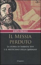 Il messia perduto. La storia di Sabbatai Sevi e il misticismo della Qabbalah