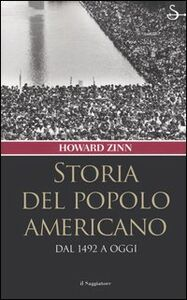 Foto Cover di Storia del popolo americano. Dal 1492 a oggi, Libro di Howard Zinn, edito da Il Saggiatore
