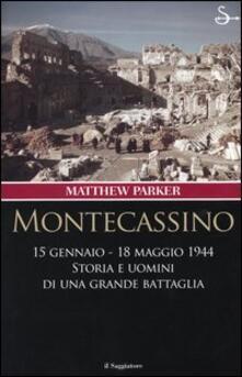 Montecassino 15 gennaio-18 maggio 1944. Storia e uomini di una grande battaglia - Matthew Parker - copertina