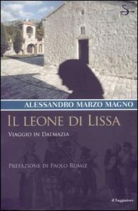 Il leone di Lissa. Viaggio in Dalmazia