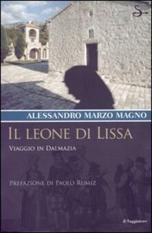 Il leone di Lissa. Viaggio in Dalmazia - Alessandro Marzo Magno - copertina