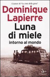 Foto Cover di Luna di miele intorno al mondo, Libro di Dominique Lapierre, edito da Il Saggiatore