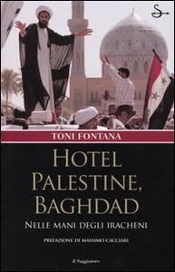 Hotel Palestine, Baghdad. Nelle mani degli iracheni