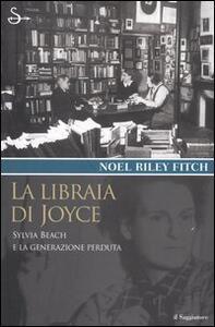 La libraia di Joyce. Sylvia Beach e la generazione perduta