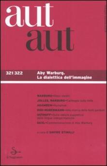 Aut aut vol. 321-322: Aby Warburg. La dialettica dell'imagine. - copertina