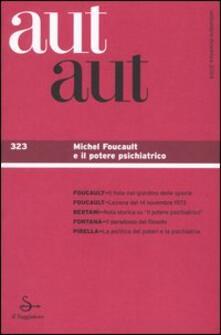 Lpgcsostenible.es Aut aut. Vol. 323: Michel Foucault e il potere psichiatrico. Image