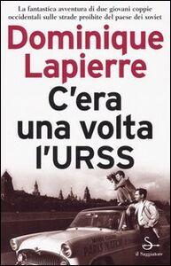Libro C'era una volta l'URSS Dominique Lapierre