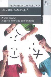 Foto Cover di Cybersocialità. Nuove forme di interazione comunitaria, Libro di Federico Casalegno, edito da Il Saggiatore