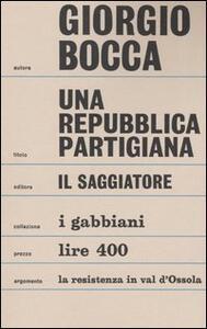Una repubblica partigiana. Ossola 10 settembre-23 ottobre 1944
