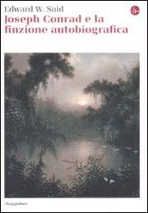 Libro Joseph Conrad e la finzione autobiografica Edward W. Said