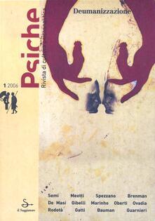 Psiche. Rivista di cultura psicoanalitica (2006). Vol. 1: Deumanizzazione. - copertina
